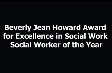 Beverly Jean Howard Award for Excellence in Social Work - Social Worker of the Year