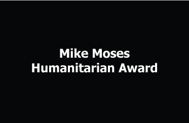 Mike Moses Humanitarian Award